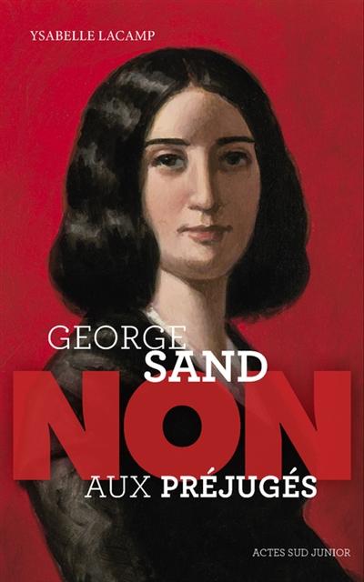 George Sand : non aux préjugés