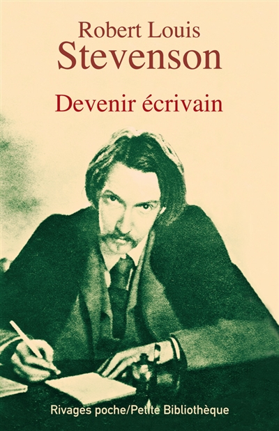 Devenir écrivain | Robert Louis Stevenson (1850-1894). Auteur