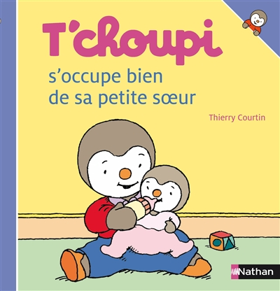 T'Choupi s'occupe bien de sa petite soeur / ill. Thierry Courtin | Courtin, Thierry (1954-....). Illustrateur