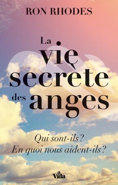 La vie secrète des anges : qui sont-ils ? En quoi nous aident-ils ?