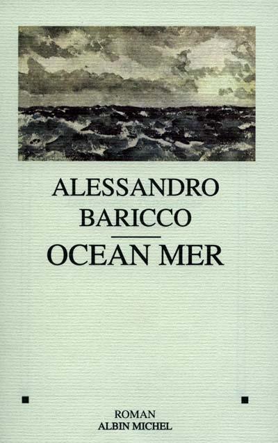 Océan mer : roman / Alessandro Baricco | Baricco, Alessandro (1958-....). Auteur