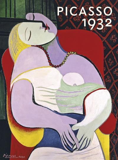 Picasso 1932 : [exposition, Paris, Musée Picasso, 10 octobre 2017-11 février 2018]  