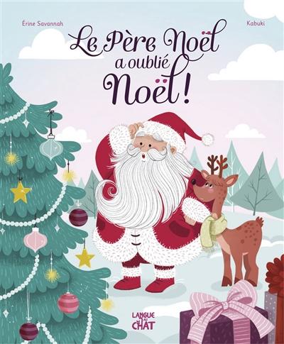 Le Père Noël a oublié Noël !