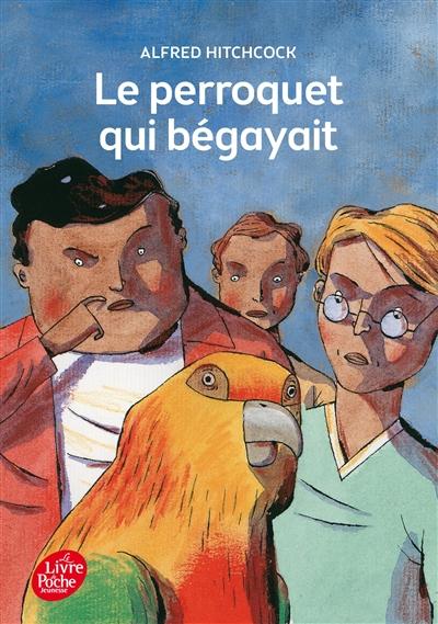 Le perroquet qui bégayait   Alfred Hitchcock (1899-1980). Auteur