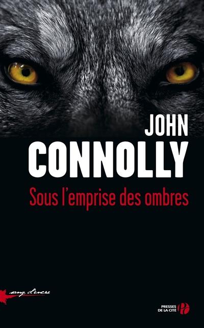 Sous l'emprise des ombres : roman / John Connolly | Connolly, John (1968-....). Auteur