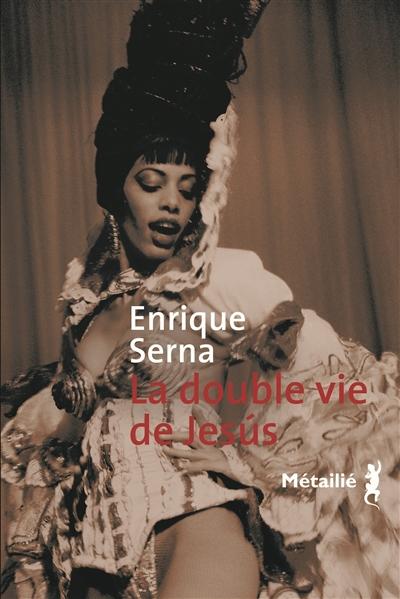 La double vie de Jesus / Enrique Serna | Serna, Enrique (1959-....). Auteur