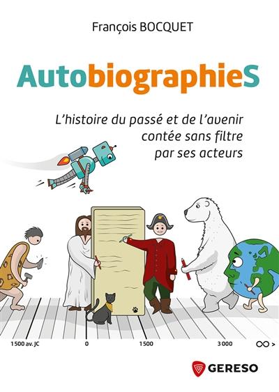 Autobiographies non officielles : l'histoire du passé et de l'avenir contée sans filtre par ses acteurs