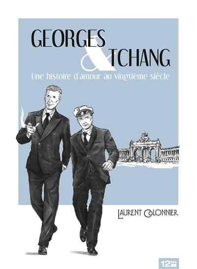 Georges & Tchang : une histoire d'amour au vingtième siècle |