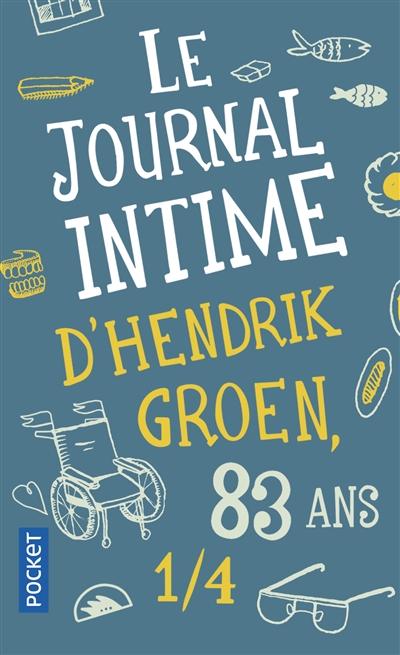 Le journal intime d'Hendrik Groen, 83 ans 1/4 : roman / Hendrik Groen | Groen, Hendrik (1934?-....). Auteur