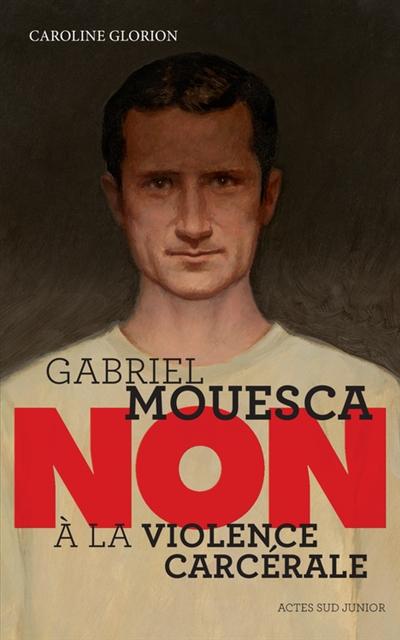 Gabriel Mouesca : non à la violence carcérale