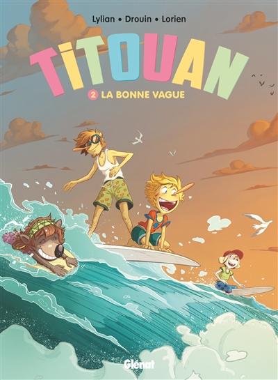 Titouan. Vol. 2. La bonne vague