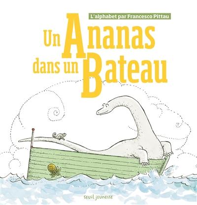 Un ananas dans un bateau   Pittau, Francesco. Auteur