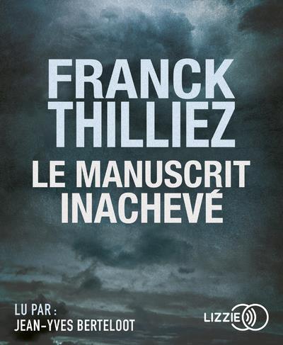 Le manuscrit inachevé / Franck Thilliez   Thilliez, Franck (1973-....). Auteur