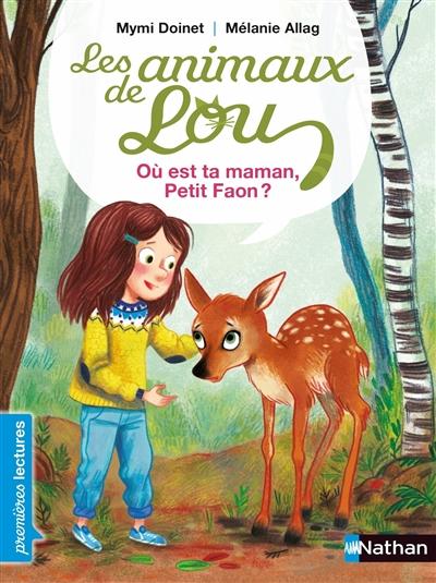 Où est ta maman, Petit Faon ? / texte de Mymi Doinet | Doinet, Mymi (1958-....). Auteur
