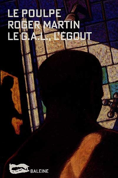 Le G.A.L., l'égout   Martin, Roger (1950-....)