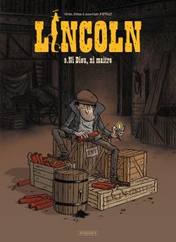 Lincoln. Vol. 9. Ni Dieu, ni maître