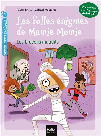 Les folles énigmes de Mamie Momie. Les brocolis maudits : GS, CP, 5-6 ans