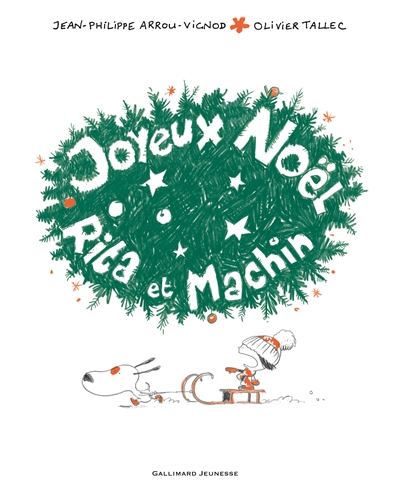 Joyeux Noël, Rita et Machin   Arrou-Vignod, Jean-Philippe (1958-....). Auteur