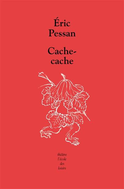 Cache-cache / Eric Pessan | Pessan, Eric. Auteur