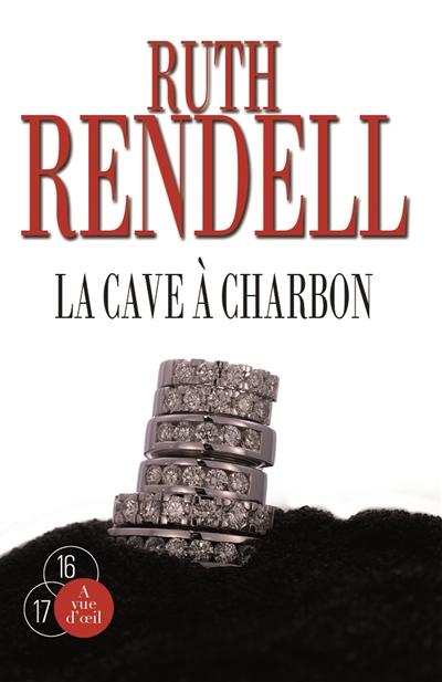 La cave à charbon / Ruth Rendell | Rendell, Ruth (1930-2015). Traducteur