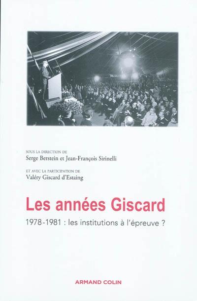 Les années Giscard. Les institutions à l'épreuve ? 1978-1981 : actes de la journée d'études, Palais du Luxembourg, Paris, le 2 mars 2009