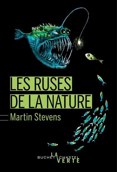 Les ruses de la nature / Martin Stevens | Stevens, Martin (1982-....). Auteur