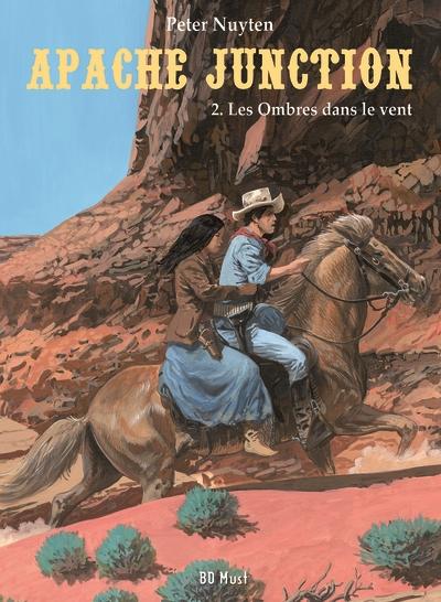 Apache Junction. Vol. 2. Les ombres dans le vent