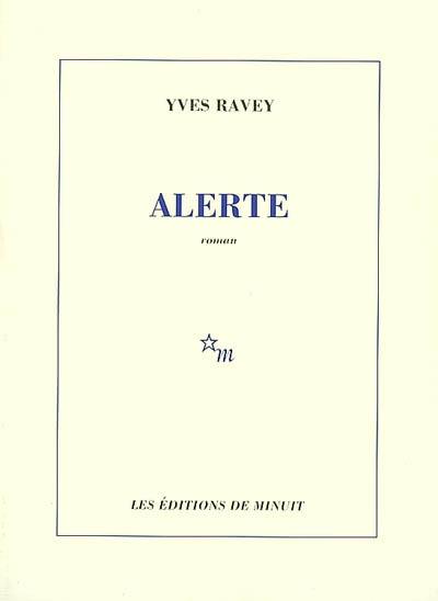Alerte | Yves Ravey (1953-....). Auteur