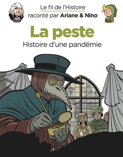 Le fil de l'histoire raconté par Ariane & Nino. Vol. 36. La peste : histoire d'une pandémie