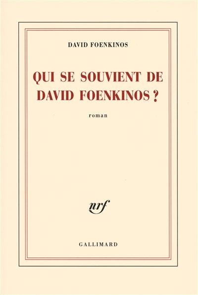 Qui se souvient de David Foenkinos? : roman / David Foenkinos | Foenkinos, David (1974-....). Auteur