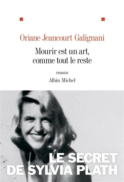 Mourir est un art, comme tout le reste : roman / Oriane Jeancourt Galignani   Jeancourt-Galignani, Oriane. Auteur