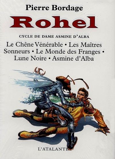 Rohel le Conquérant. 1, Cycle de Dame Asmine d'Alba | Bordage, Pierre (1955-....). Auteur