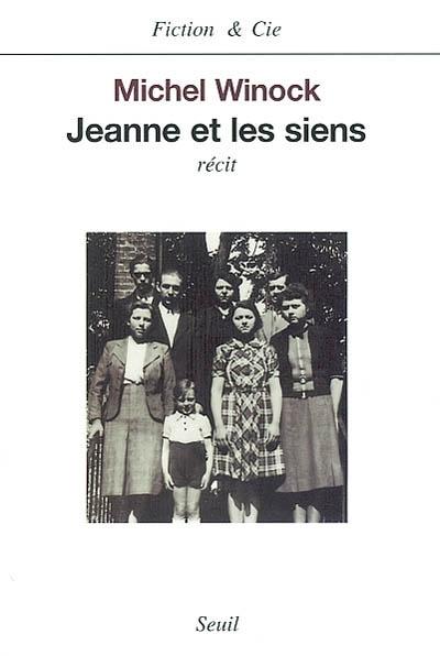 Jeanne et les siens | Winock, Michel. Auteur