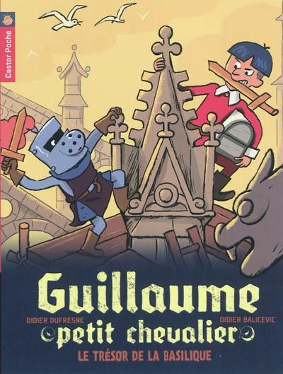 Guillaume petit chevalier. Vol. 8. Le trésor de la basilique