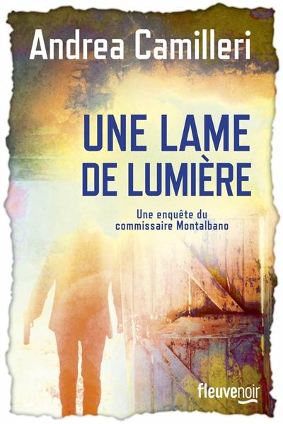 Une lame de lumière / Andrea Camilleri | Camilleri, Andrea. Auteur