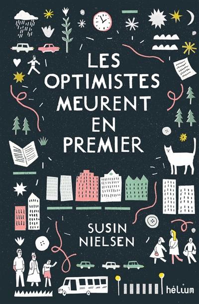 optimistes meurent en premier (Les) | Nielsen, Susin (1964-....). Auteur