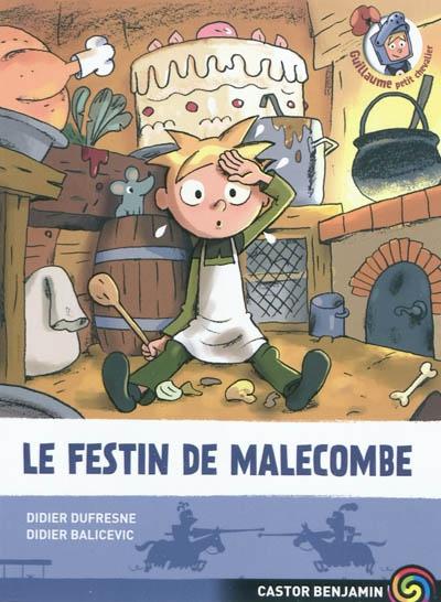 Guillaume petit chevalier. Vol. 5. Le festin de Malecombe