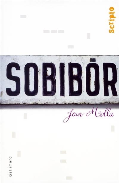 Sobibor / Jean Molla | Molla, Jean (1958-....). Auteur