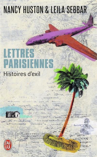 Lettres parisiennes : autopsie de l'exil | Huston, Nancy (1953-....). Auteur