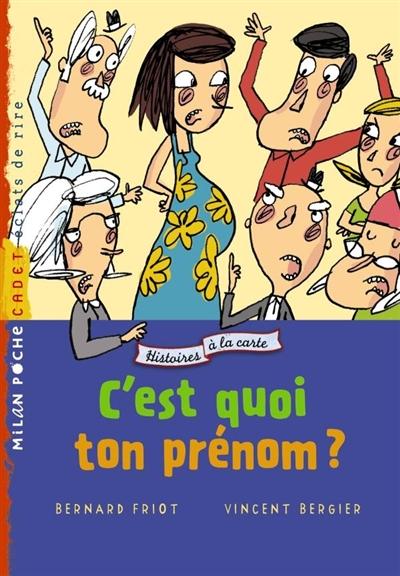 C'est quoi ton prénom ? / de Bernard Friot   Friot, Bernard (1951-....). Auteur