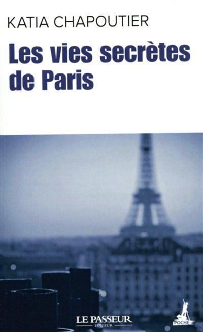 Les vies secrètes de Paris