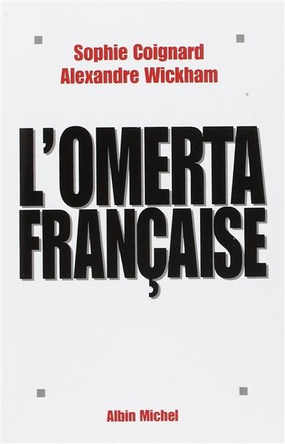 L'omerta française : autour de la loi du silence