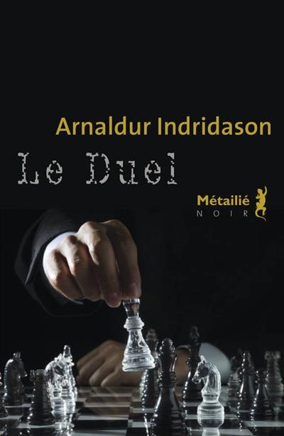 Le duel | Arnaldur Indrióason (1961-....). Auteur