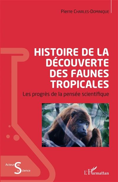 Histoire de la découverte des faunes tropicales : les progrès de la pensée scientifique