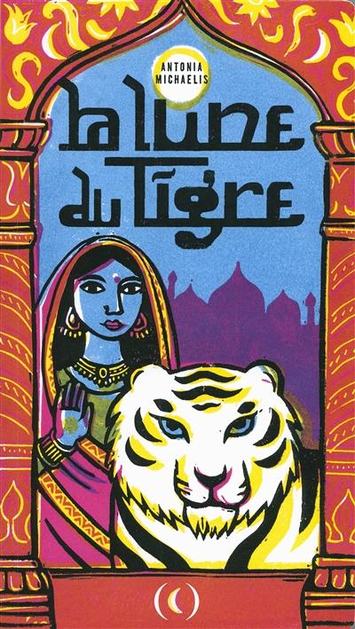 La Lune du Tigre | Michaelis, Antonia. Auteur