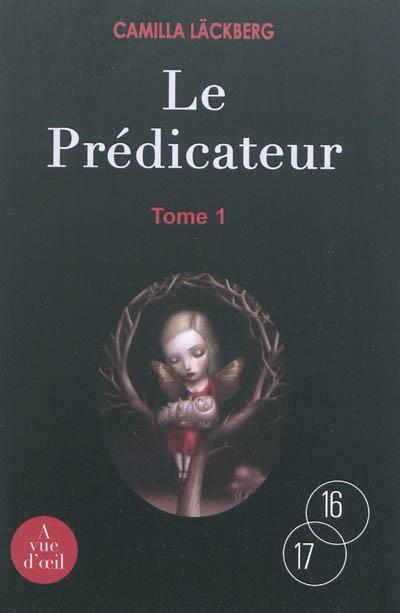 Le prédicateur. Tome 2 | Camilla Läckberg (1974-....). Auteur