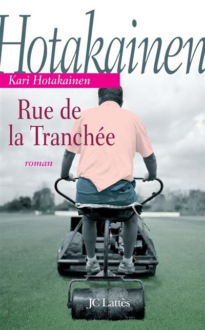 Rue de la tranchée | Hotakainen, Kari. Auteur
