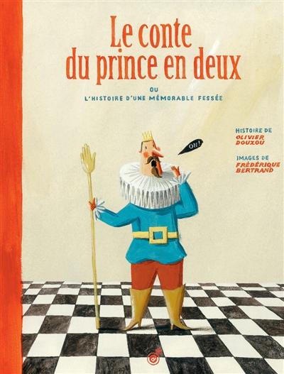 conte du prince en deux (Le) : Ou l'histoire d'une mémorable fessée |