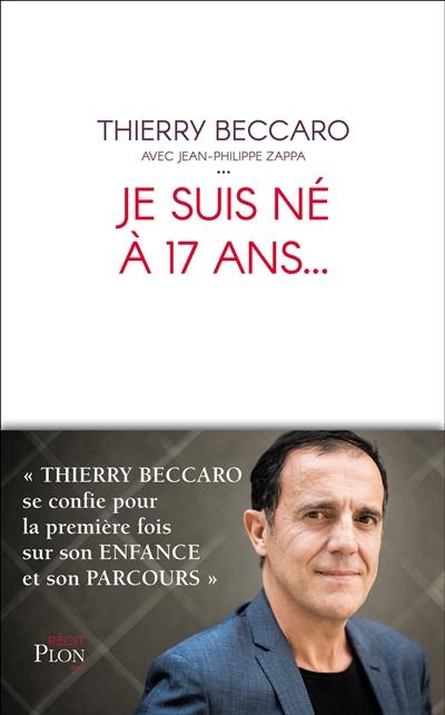 Je suis né à 17 ans ..... | Beccaro, Thierry. Auteur