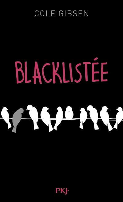 Blacklistée / Cole Gibsen | Gibsen, Cole. Auteur
